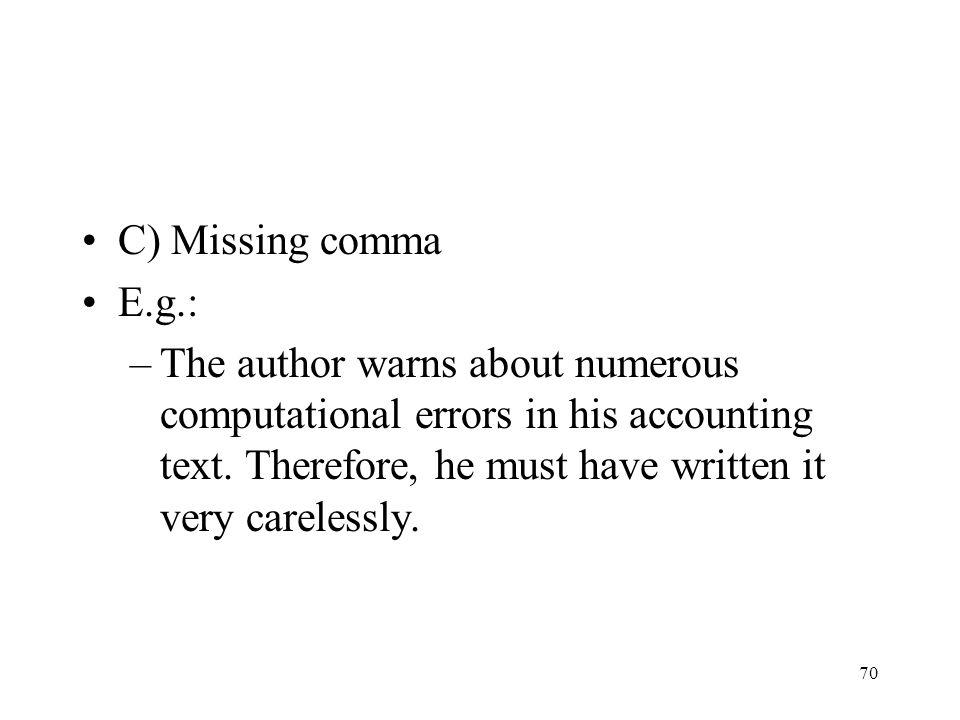 C) Missing comma E.g.: