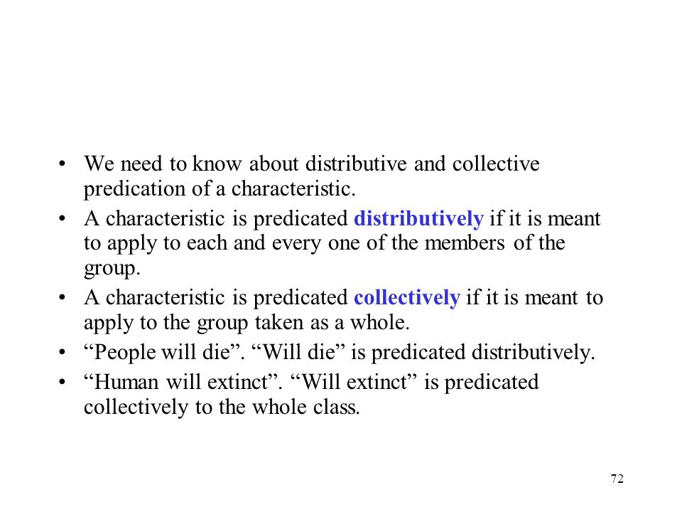 We need to know about distributive and collective predication of a characteristic.