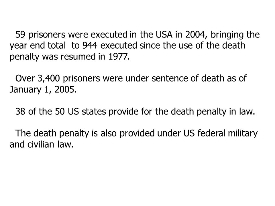 59 prisoners were executed in the USA in 2004, bringing the year end total to 944 executed since the use of the death penalty was resumed in 1977.