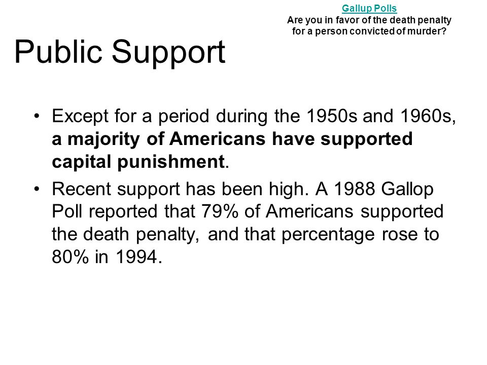 Gallup Polls Are you in favor of the death penalty for a person convicted of murder Public Support.