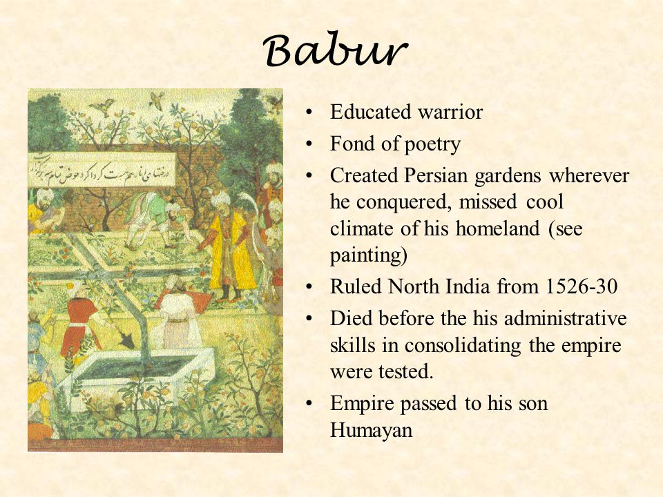 Babur Educated warrior Fond of poetry