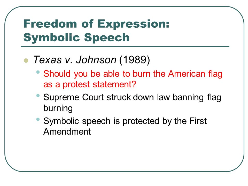 Freedom of Expression: Symbolic Speech