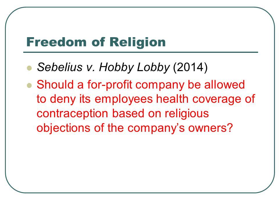 Freedom of Religion Sebelius v. Hobby Lobby (2014)