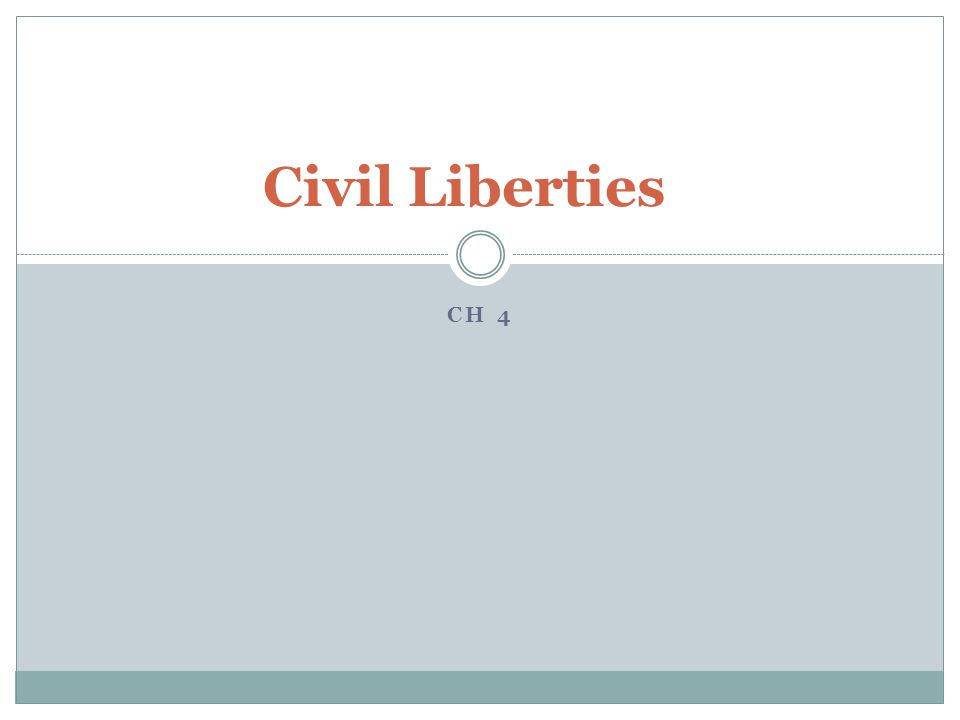 Civil Liberties CH 4