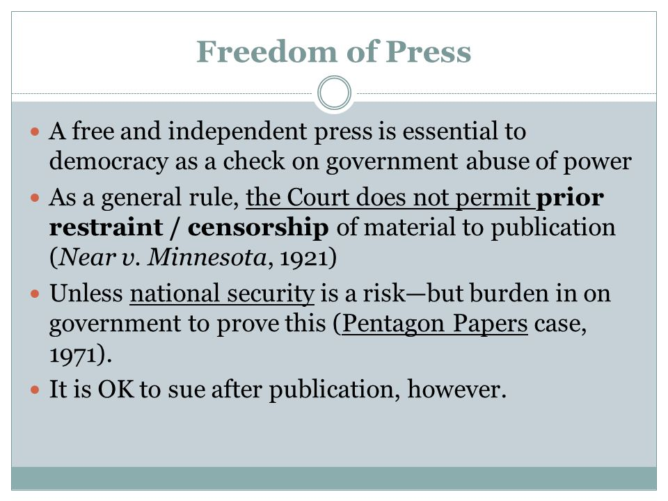Freedom of Press A free and independent press is essential to democracy as a check on government abuse of power.
