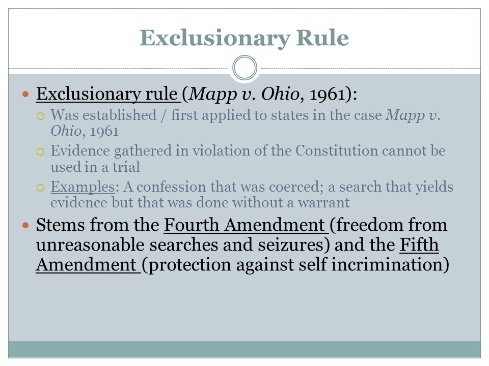Exclusionary Rule Exclusionary rule (Mapp v. Ohio, 1961):