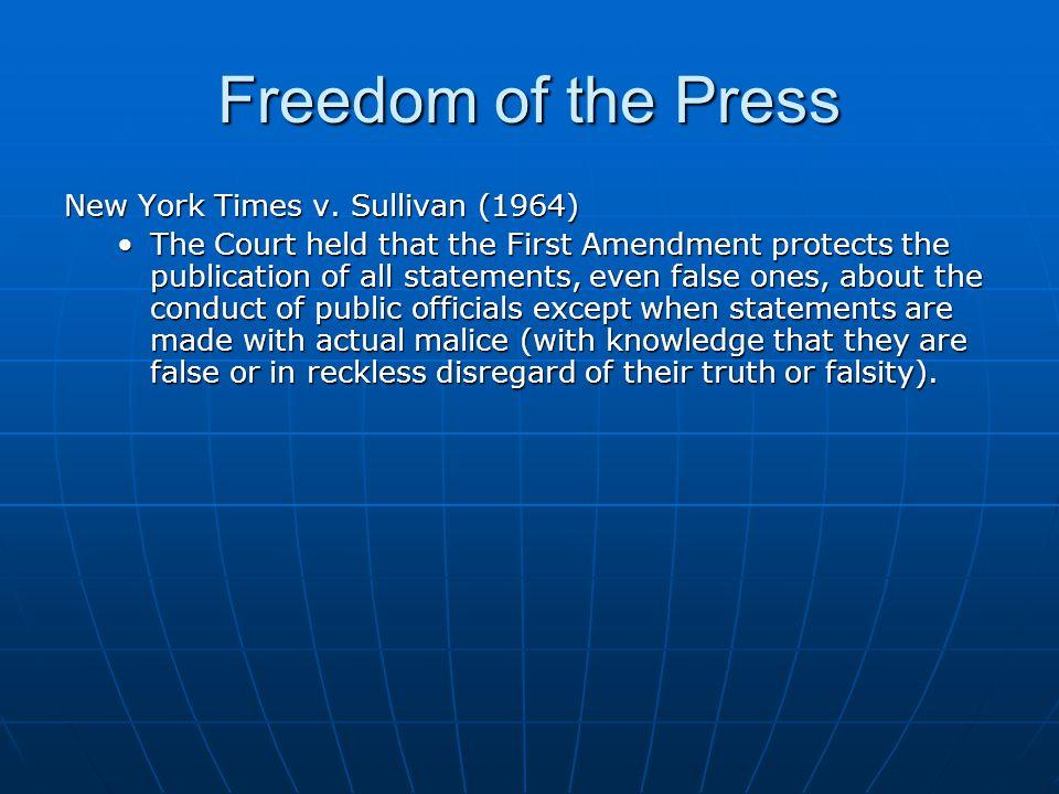 Freedom of the Press New York Times v. Sullivan (1964)