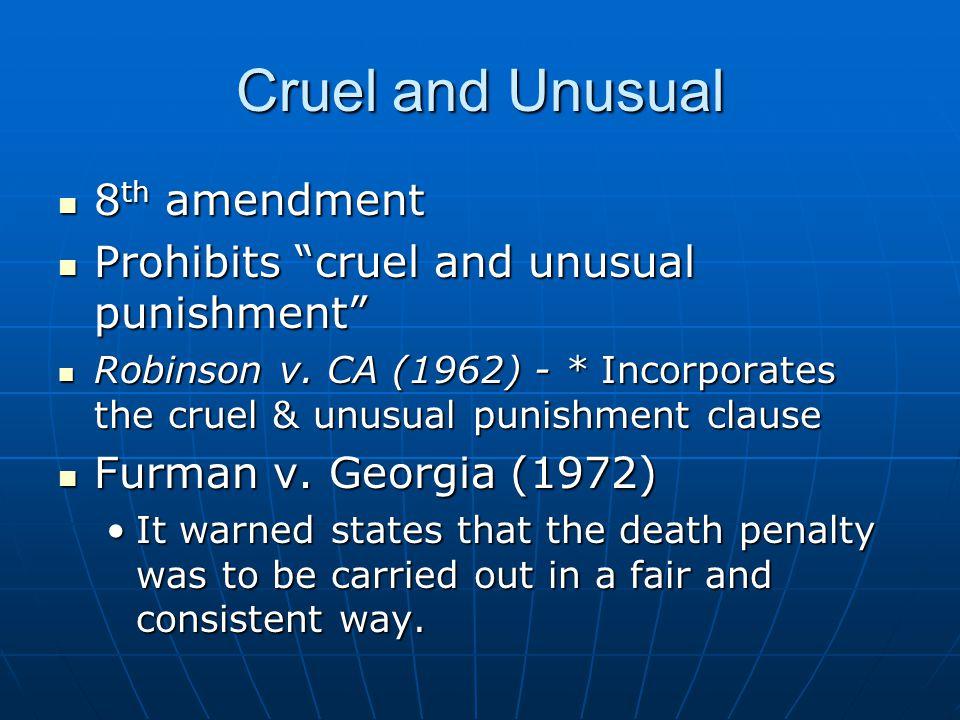Cruel and Unusual 8th amendment