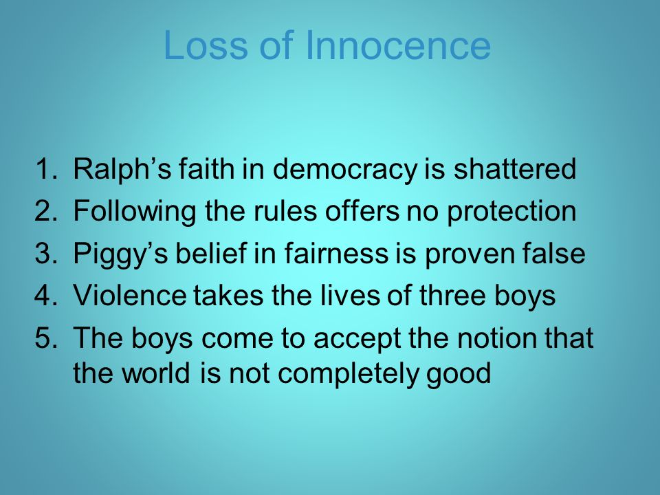 Loss of Innocence Ralph's faith in democracy is shattered