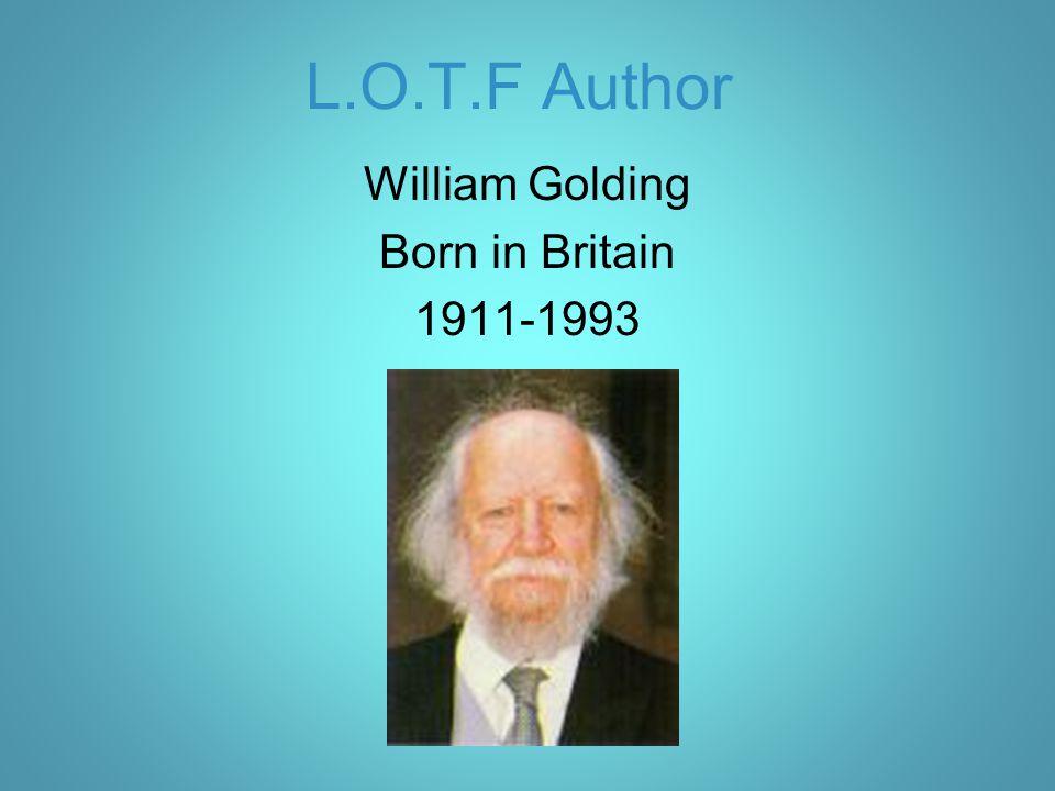William Golding Born in Britain 1911-1993