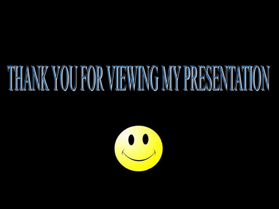 THANK YOU FOR VIEWING MY PRESENTATION