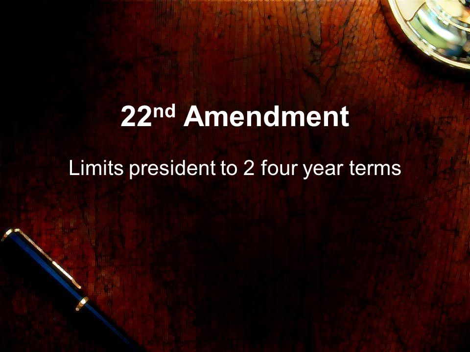Limits president to 2 four year terms