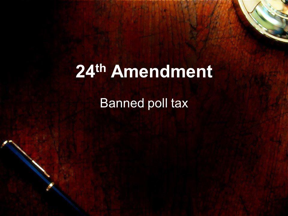 24th Amendment Banned poll tax