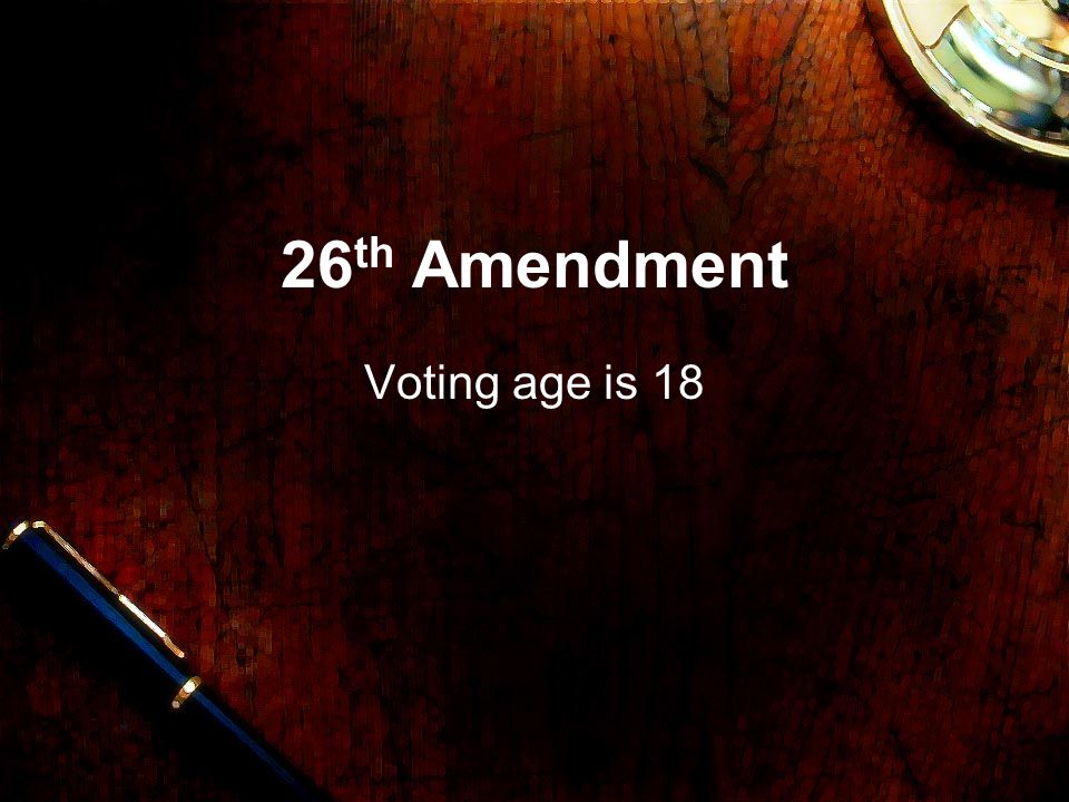 26th Amendment Voting age is 18