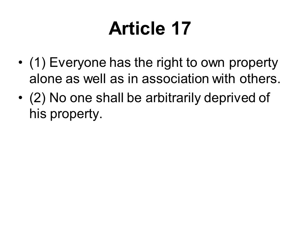 Article 17 (1) Everyone has the right to own property alone as well as in association with others.