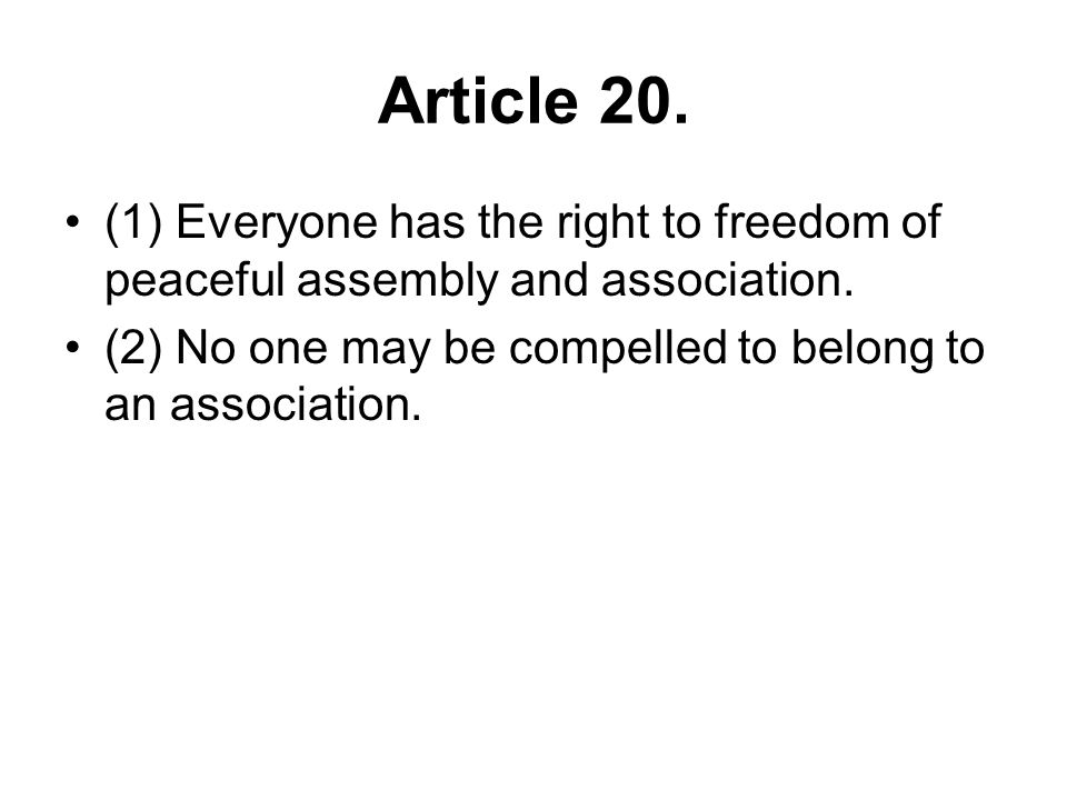 Article 20. (1) Everyone has the right to freedom of peaceful assembly and association.