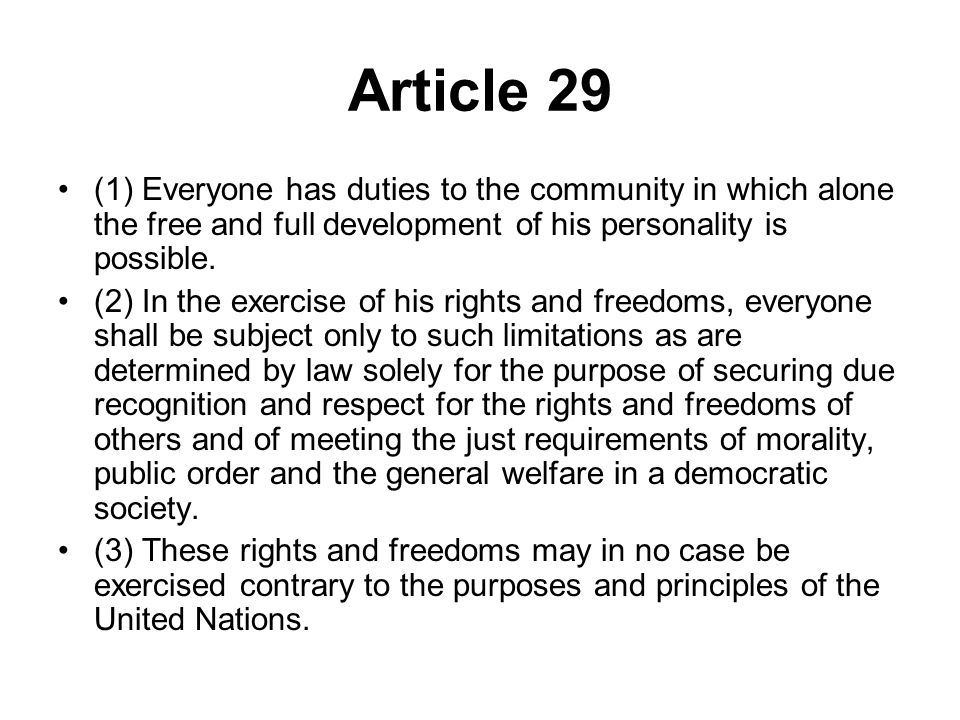 Article 29 (1) Everyone has duties to the community in which alone the free and full development of his personality is possible.