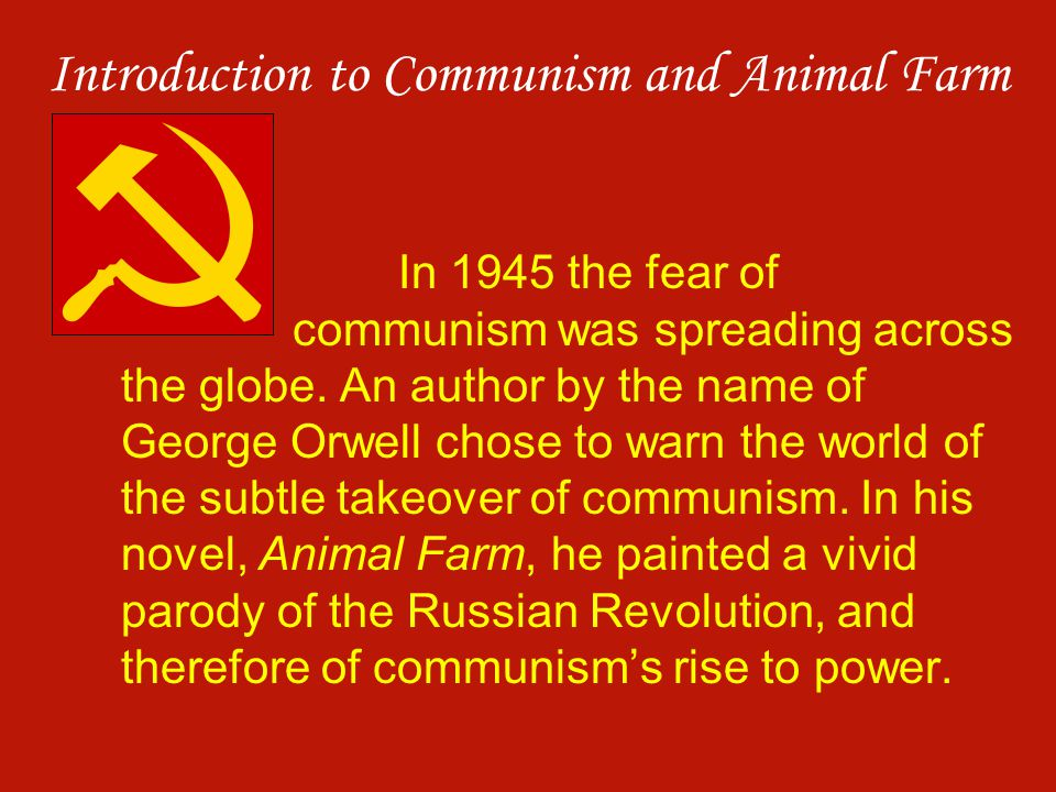 Introduction to Communism and Animal Farm