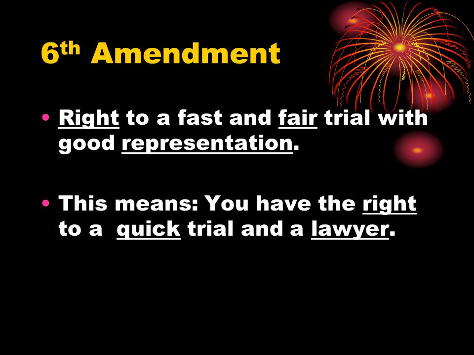 6th Amendment Right to a fast and fair trial with good representation.