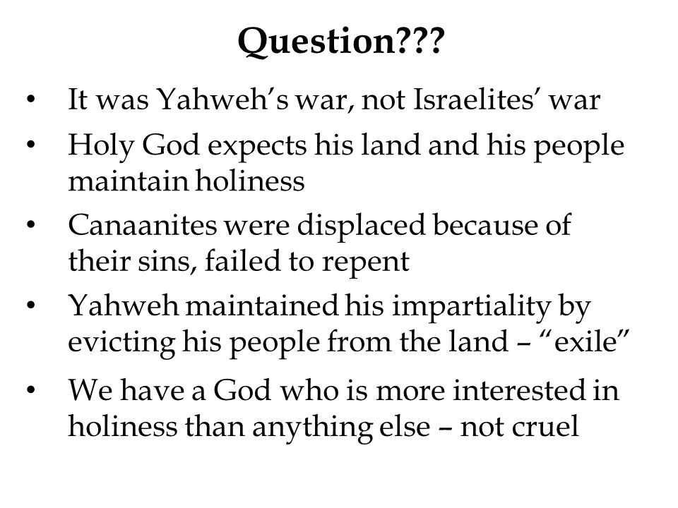 Question It was Yahweh's war, not Israelites' war