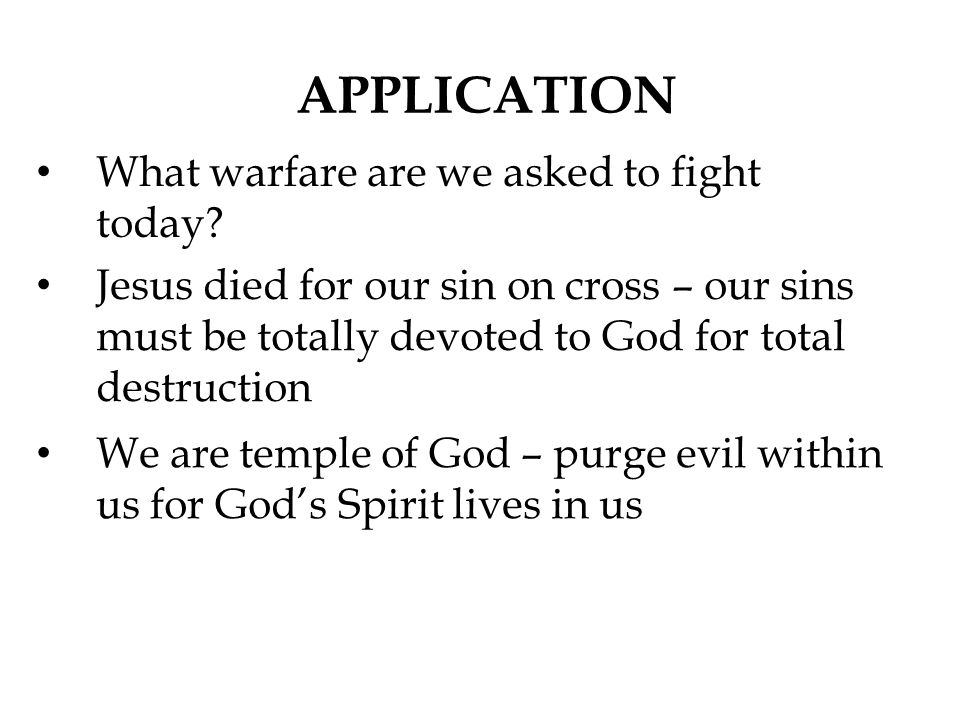 APPLICATION What warfare are we asked to fight today