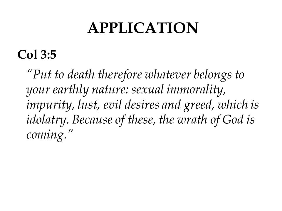 APPLICATION Col 3:5.