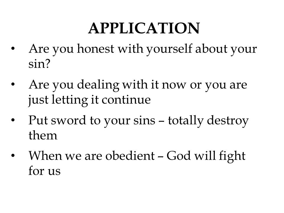 APPLICATION Are you honest with yourself about your sin