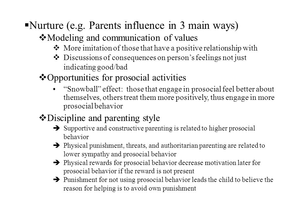 Nurture (e.g. Parents influence in 3 main ways)