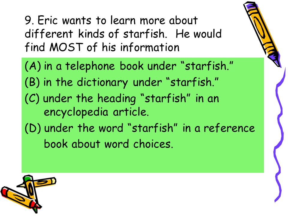 9. Eric wants to learn more about different kinds of starfish