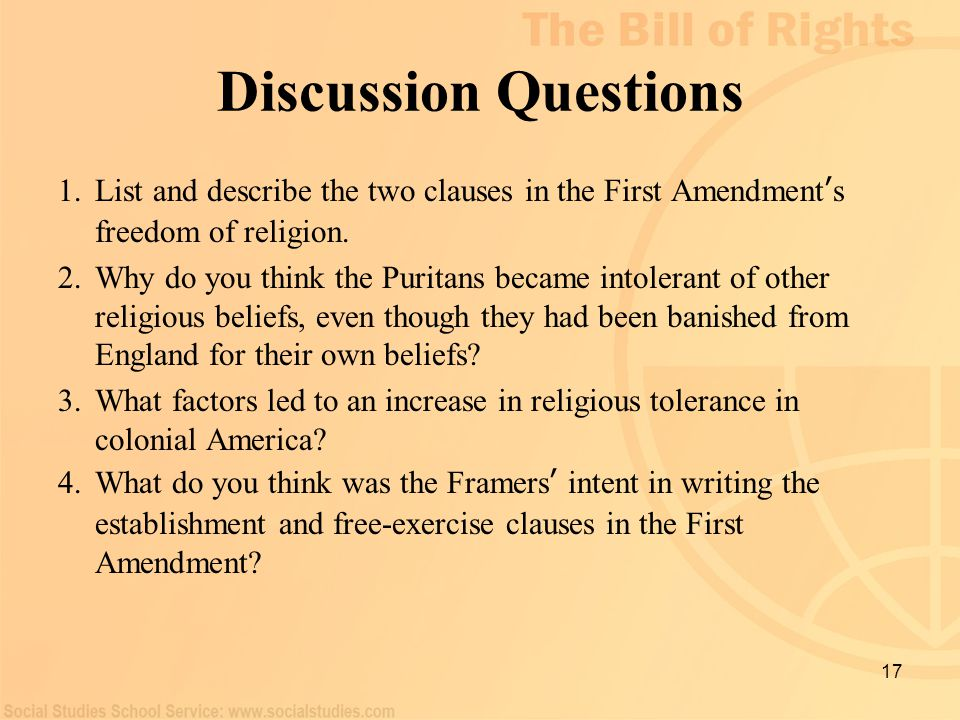 Discussion Questions List and describe the two clauses in the First Amendment's freedom of religion.