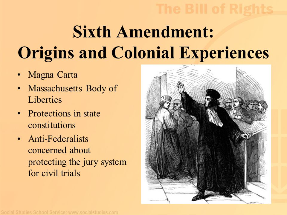 Sixth Amendment: Origins and Colonial Experiences