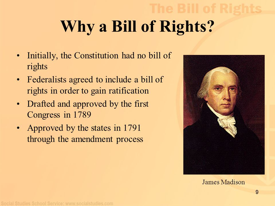 Why a Bill of Rights Initially, the Constitution had no bill of rights.