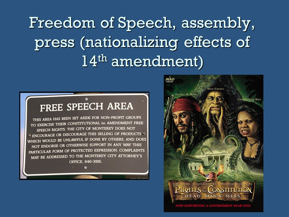 Freedom of Speech, assembly, press (nationalizing effects of 14th amendment)