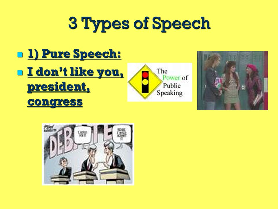3 Types of Speech 1) Pure Speech: