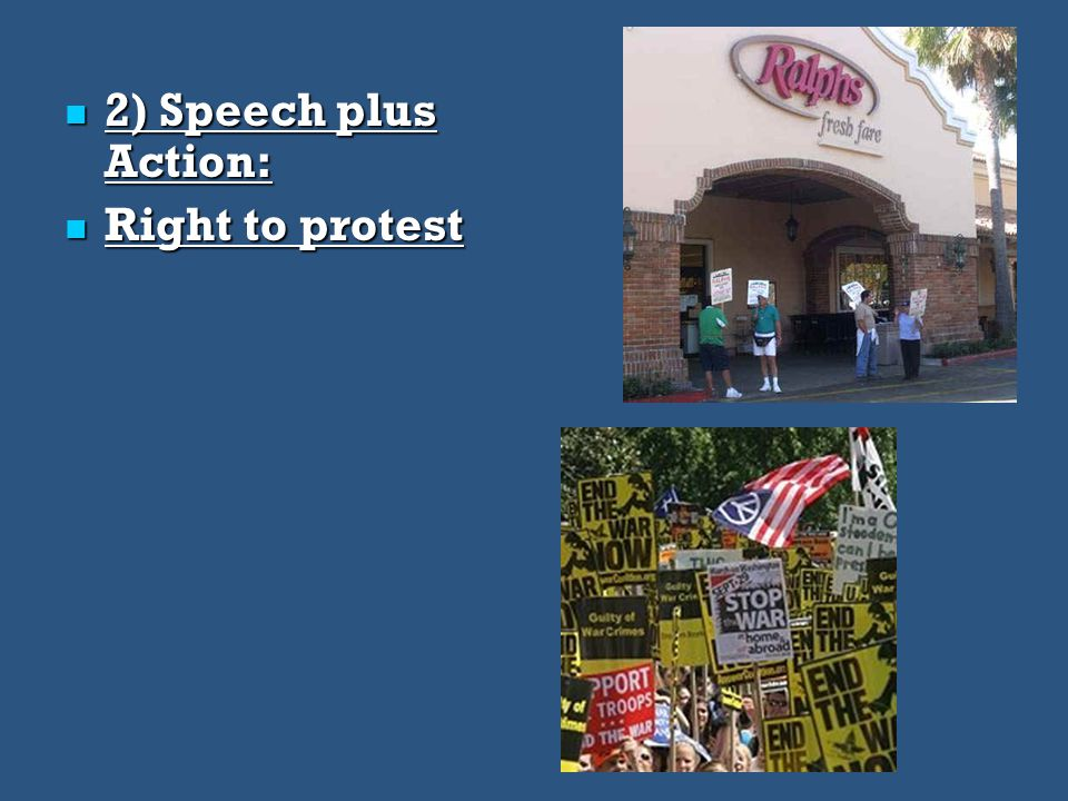 2) Speech plus Action: Right to protest
