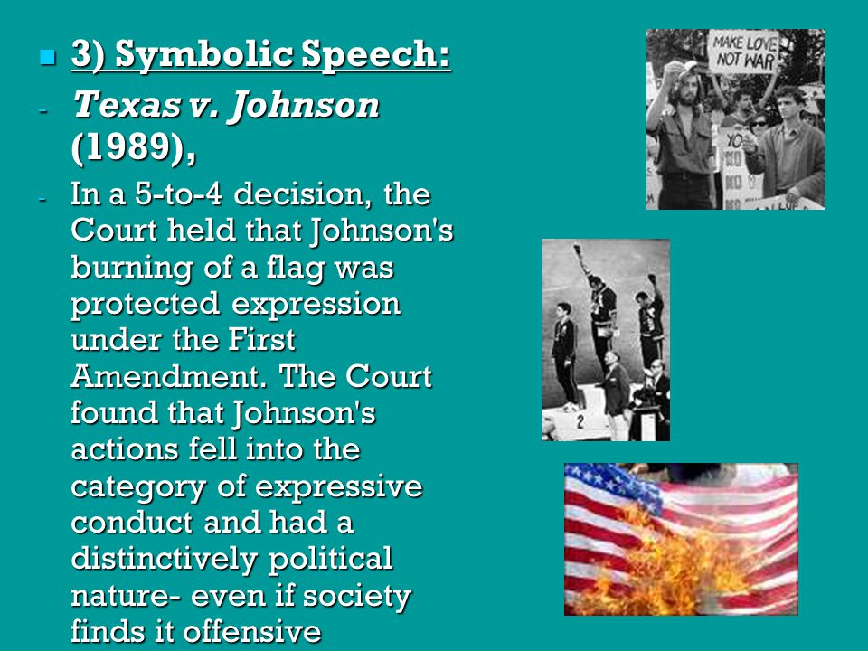 3) Symbolic Speech: Texas v. Johnson (1989),