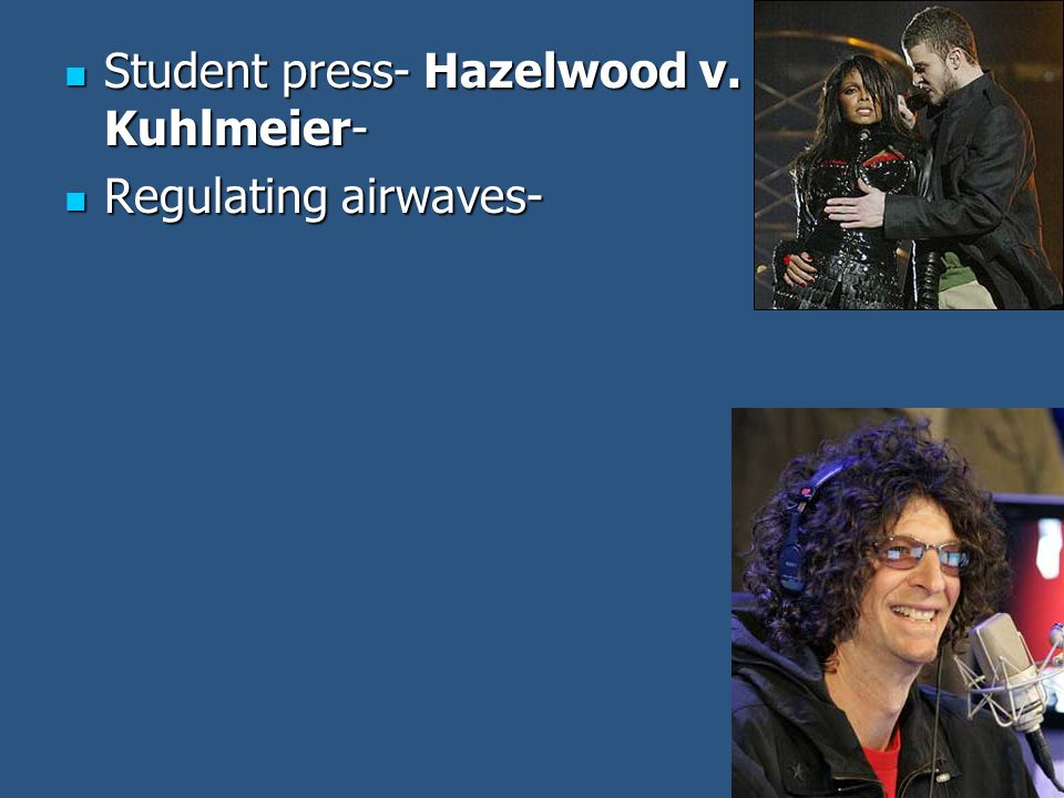 Student press- Hazelwood v. Kuhlmeier-