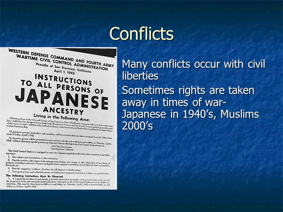 Conflicts Many conflicts occur with civil liberties