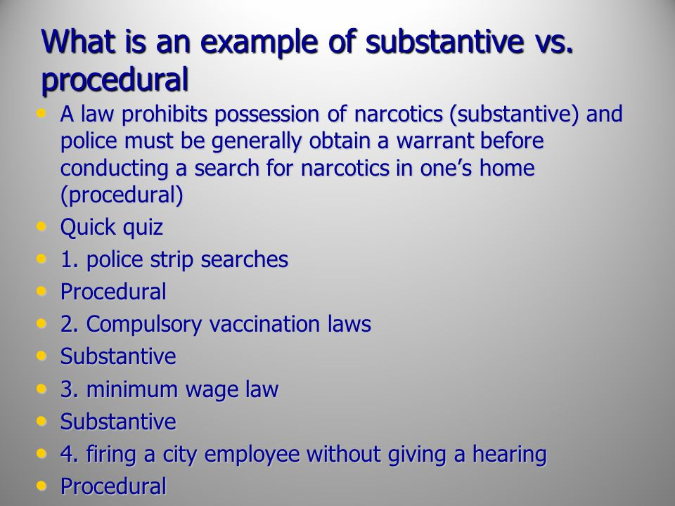 What is an example of substantive vs. procedural