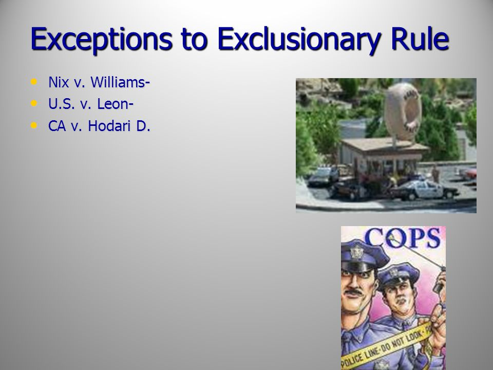 Exceptions to Exclusionary Rule