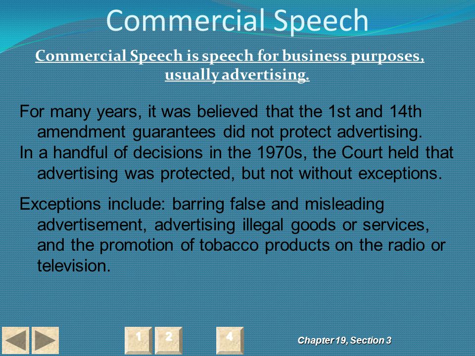 Commercial Speech Commercial Speech is speech for business purposes, usually advertising.