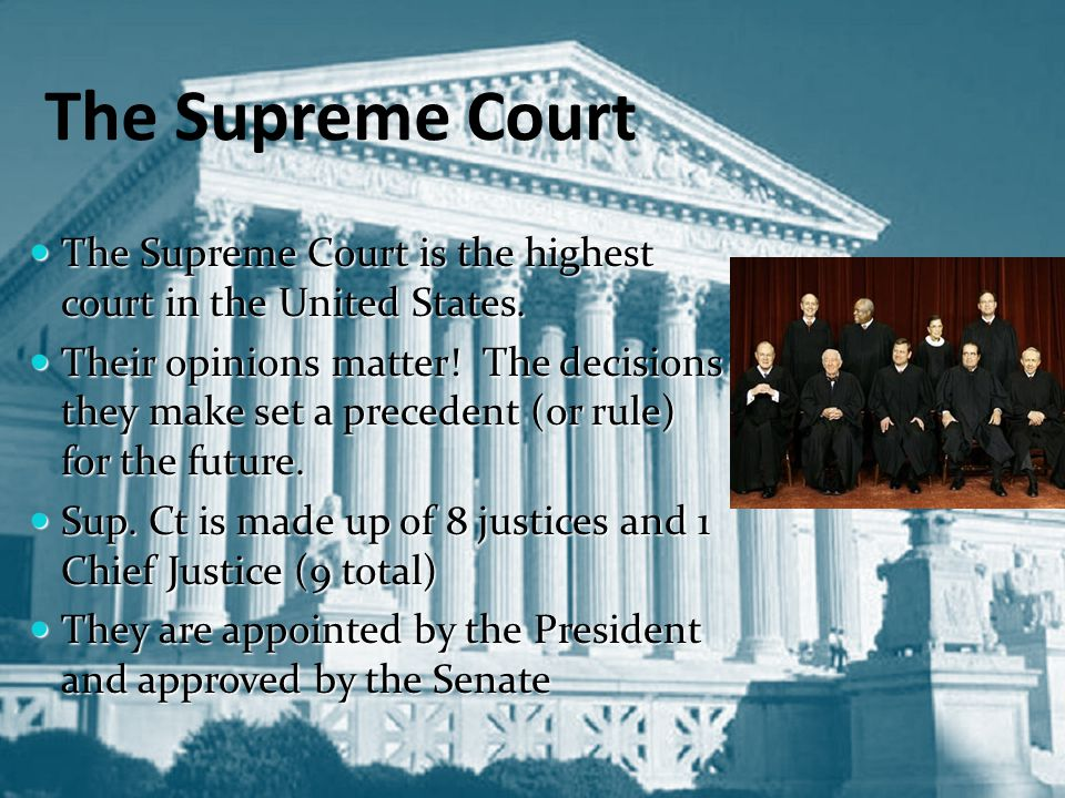 The Supreme Court The Supreme Court is the highest court in the United States.