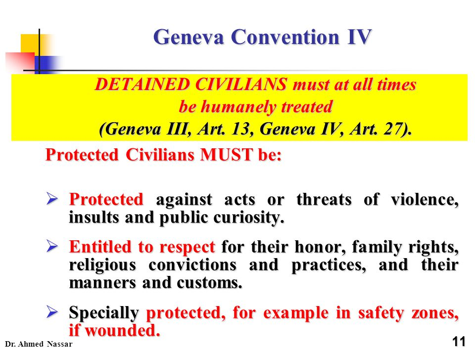 Geneva Convention IV DETAINED CIVILIANS must at all times