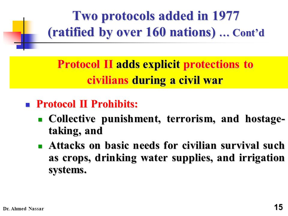 Two protocols added in 1977 (ratified by over 160 nations) … Cont'd