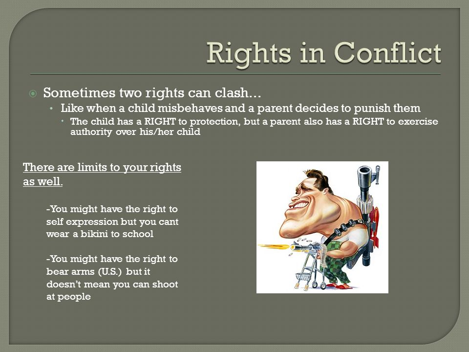 Rights in Conflict Sometimes two rights can clash...