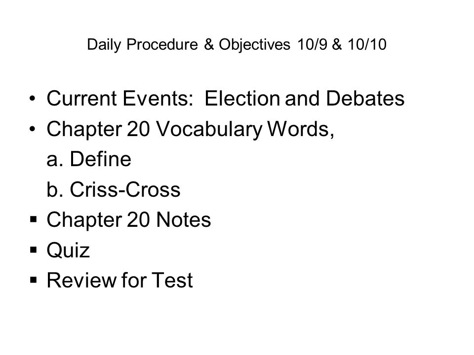 Daily Procedure & Objectives 10/9 & 10/10