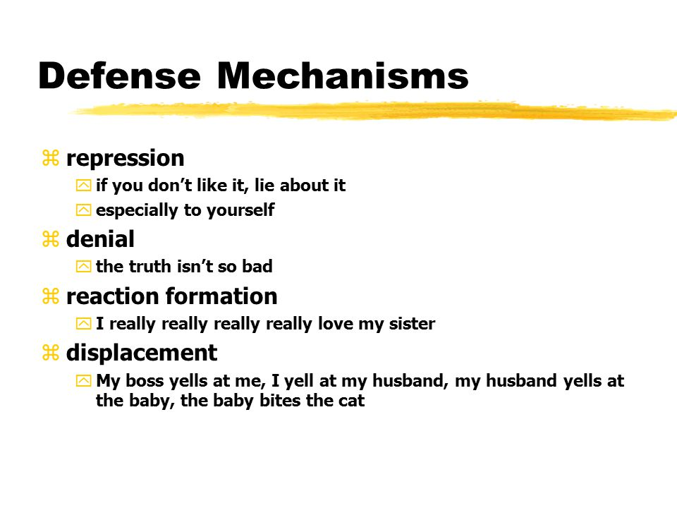 Defense Mechanisms repression denial reaction formation displacement