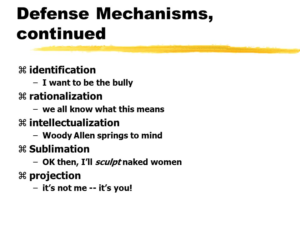 Defense Mechanisms, continued