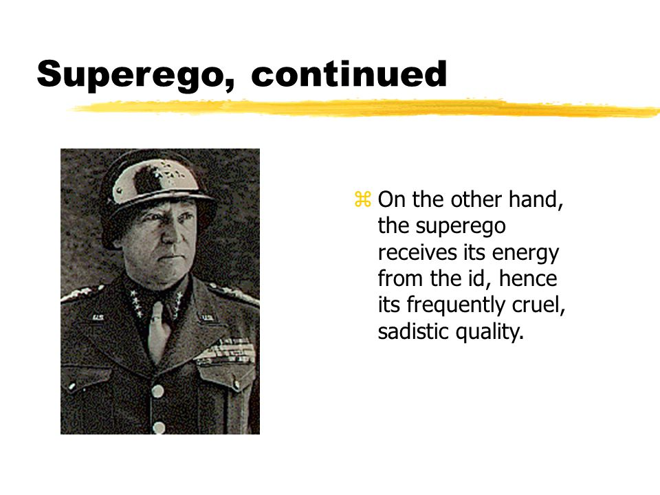 Superego, continued On the other hand, the superego receives its energy from the id, hence its frequently cruel, sadistic quality.