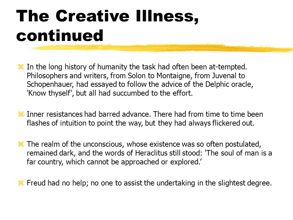 The Creative Illness, continued